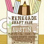 Renegade Craft Fair This Weekend
