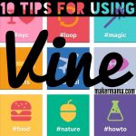 10 Tips for Using Twitter's Vine App